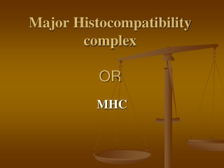Major Histocompatibility complex OR