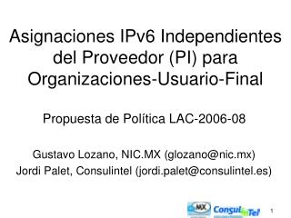 Asignaciones IPv6 Independientes del Proveedor (PI) para Organizaciones-Usuario-Final