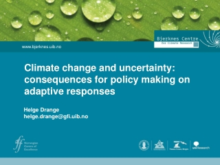 Climate change and uncertainty: consequences for policy making on adaptive responses
