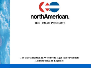 The New Direction In Worldwide High Value Products Distribution and Logistics