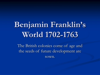 Benjamin Franklin's World 1702-1763