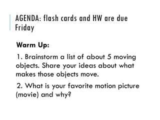 Agenda:  flash cards and HW are due Friday