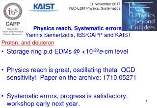 Physics reach, Systematic errors  Yannis Semertzidis,  IBS/CAPP and KAIST