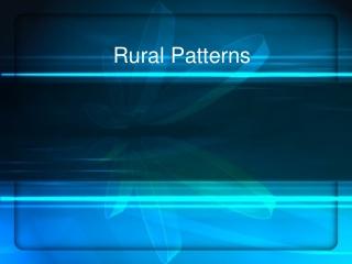 Rural Patterns