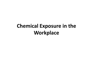 Chemical Exposure in the Workplace