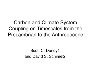 Carbon and Climate System Coupling on Timescales from the Precambrian to the Anthropocene