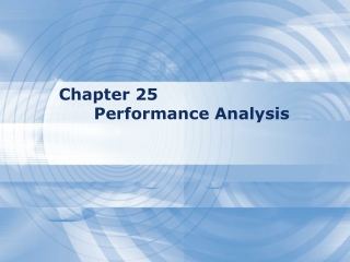 Chapter 25 	Performance Analysis