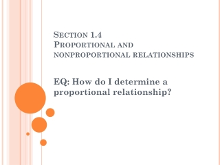 Section 1.4 Proportional and nonproportional relationships