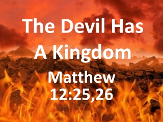 The Devil Has A Kingdom