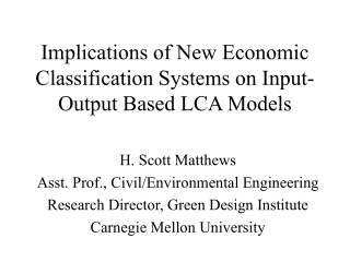 Implications of New Economic Classification Systems on Input-Output Based LCA Models