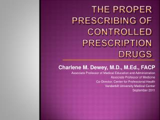 The Proper Prescribing of Controlled Prescription Drugs