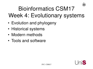 Bioinformatics	CSM17      Week 4: Evolutionary systems