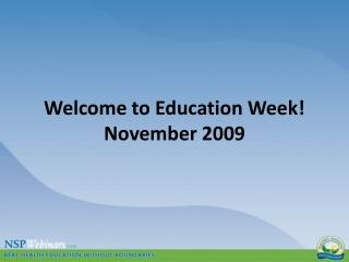 Welcome to Education Week! November 2009
