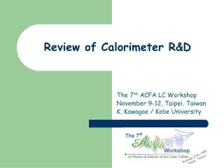 Review of Calorimeter R&D