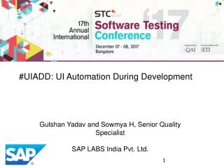 Gulshan Yadav and Sowmya H, Senior Quality Specialist SAP LABS India Pvt. Ltd.