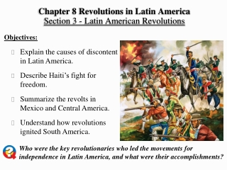 Chapter 8 Revolutions in Latin America Section 3 - Latin American Revolutions