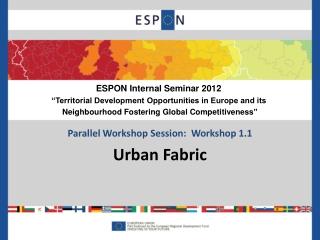 Parallel Workshop Session:  Workshop 1.1 Urban Fabric