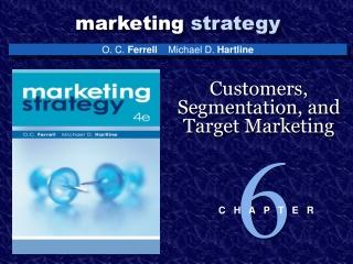 Customers, Segmentation, and Target Marketing