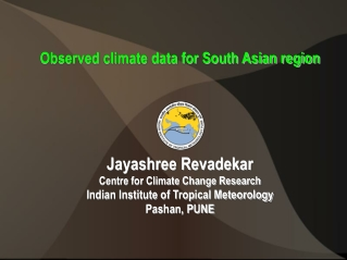 Observed climate data for South Asian region Jayashree Revadekar