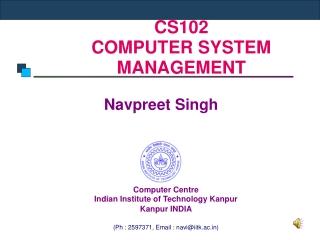CS102  COMPUTER SYSTEM MANAGEMENT