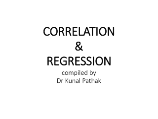 CORRELATION &  REGRESSION compiled by Dr Kunal Pathak