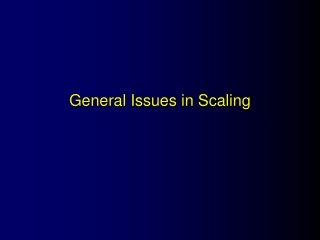 General Issues in Scaling