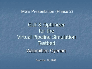 GUI & Optimizer  for the  Virtual Pipeline Simulation Testbed