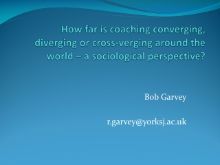 Bob Garvey r.garvey@yorksj.ac.uk