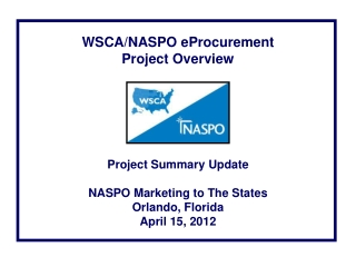 WSCA/NASPO eProcurement  Project Overview Project Summary Update NASPO Marketing to The States