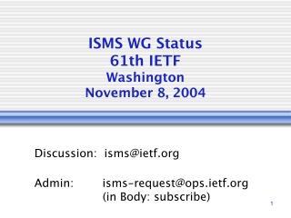 ISMS WG Status 61th IETF Washington November 8, 2004