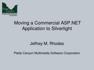 Moving a Commercial ASP.NET Application to Silverlight
