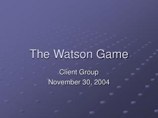 The Watson Game