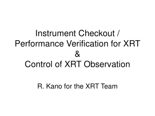 Instrument Checkout / Performance Verification for XRT & Control of XRT Observation