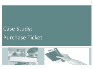 Case Study:   Purchase Ticket