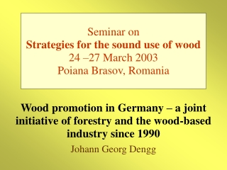 Wood promotion in Germany – a joint initiative of forestry and the wood-based industry since 1990