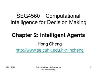 SEG4560 Computational Intelligence for Decision Making Chapter 2: Intelligent Agents
