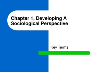 Chapter 1,  Developing A Sociological Perspective