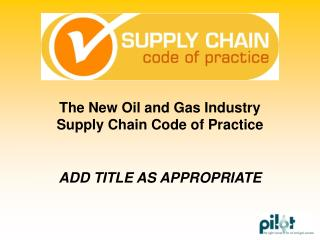 The New Oil and Gas Industry Supply Chain Code of Practice