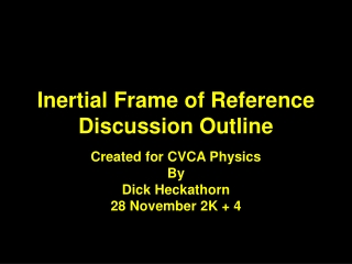 Inertial Frame of Reference Discussion Outline