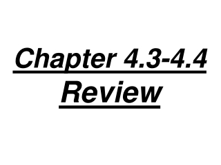 Chapter 4.3-4.4  Review