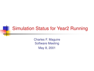 Simulation Status for Year2 Running