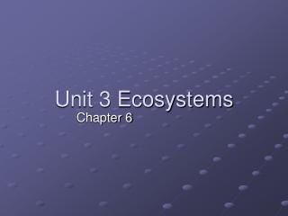 Unit 3 Ecosystems
