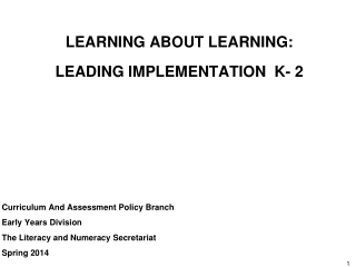 LEARNING ABOUT LEARNING: LEADING IMPLEMENTATION  K- 2