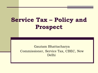 Service Tax – Policy and Prospect