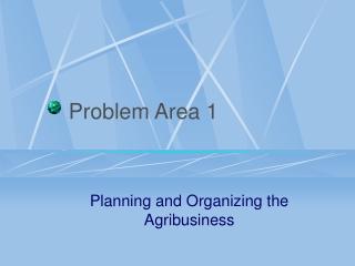 Problem Area 1