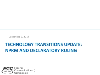 Technology transitions update: NPRM and DECLARATORY RULING