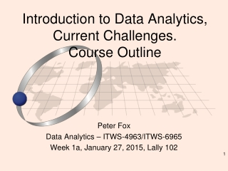 Introduction to Data Analytics, Current Challenges. Course Outline