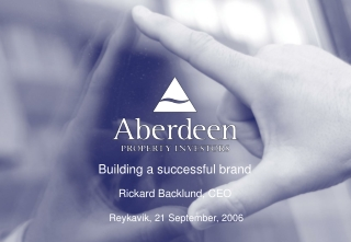 Building a successful brand  Rickard Backlund, CEO