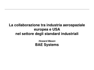La collaborazione tra industria aerospaziale europea e USA  nel settore degli standard industriali