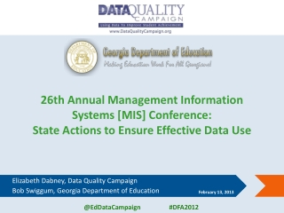 Elizabeth Dabney, Data Quality Campaign Bob Swiggum, Georgia Department of Education